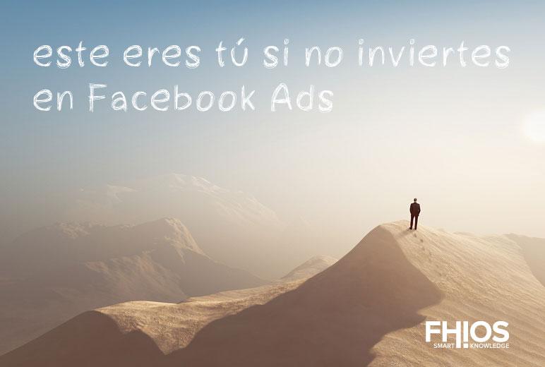El desierto sin Facebook Ads
