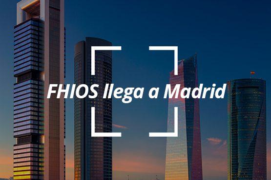 Fhios llega a Madrid ¡la capital nos llama!
