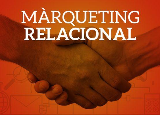 Màrqueting relacional o com fer que els teus clients t'adorin