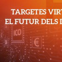 Targetes virtuals: el futur dels diners